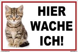 kleberio® - Hier wache ich! - Katzen Schild Kunststoff Warnschild Hinweisschild 20 x 30 cm - 1