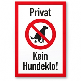 Privat - Kein Hundeklo/Keine Hundetoilette - Kunststoff Schild Hunde kacken verboten - Verbotsschild/Hundeverbotsschild, Verbot Hundeklo/Hundekot/Hundehaufen/Hundekacke - 1